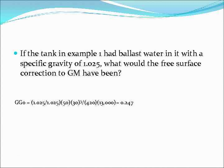 If the tank in example 1 had ballast water in it with a