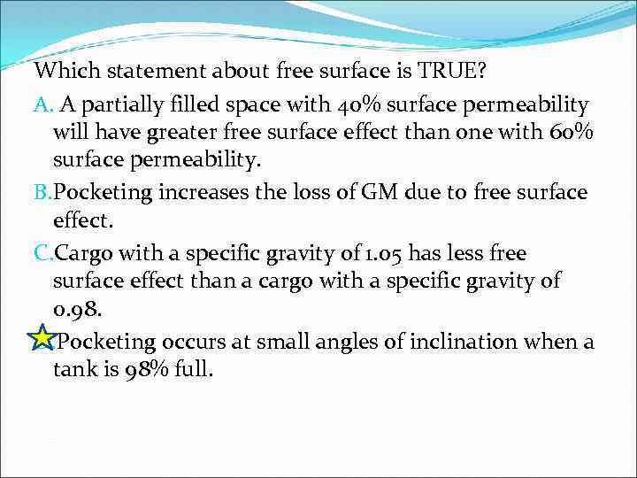 Which statement about free surface is TRUE? A. A partially filled space with 40%