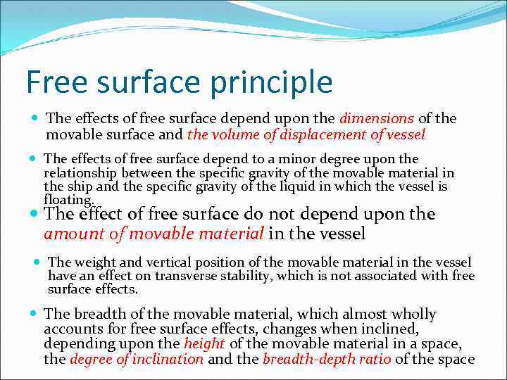 Free surface principle The effects of free surface depend upon the dimensions of the