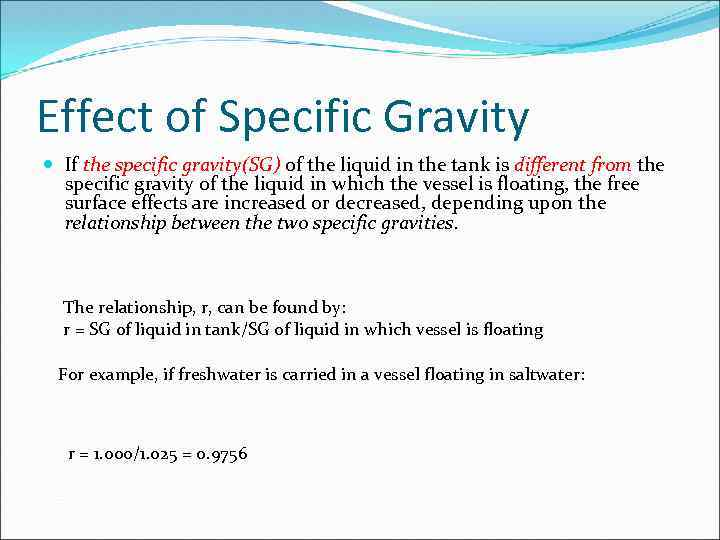Effect of Specific Gravity If the specific gravity(SG) of the liquid in the tank