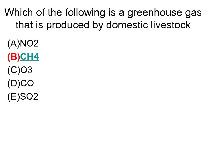 Which of the following is a greenhouse gas that is produced by domestic livestock