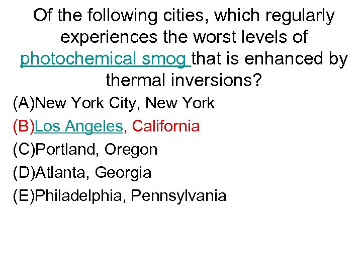 Of the following cities, which regularly experiences the worst levels of photochemical smog that