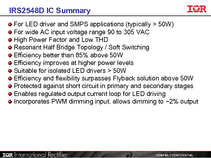 IRS 2548 D IC Summary For LED driver and SMPS applications (typically > 50