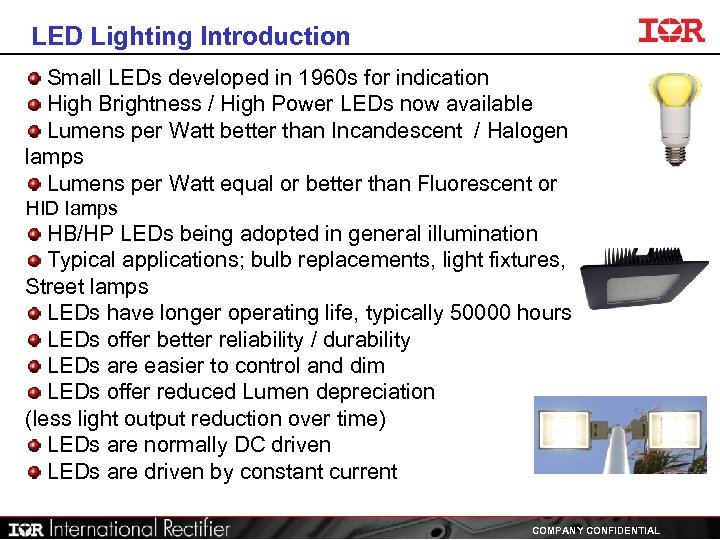 LED Lighting Introduction Small LEDs developed in 1960 s for indication High Brightness /