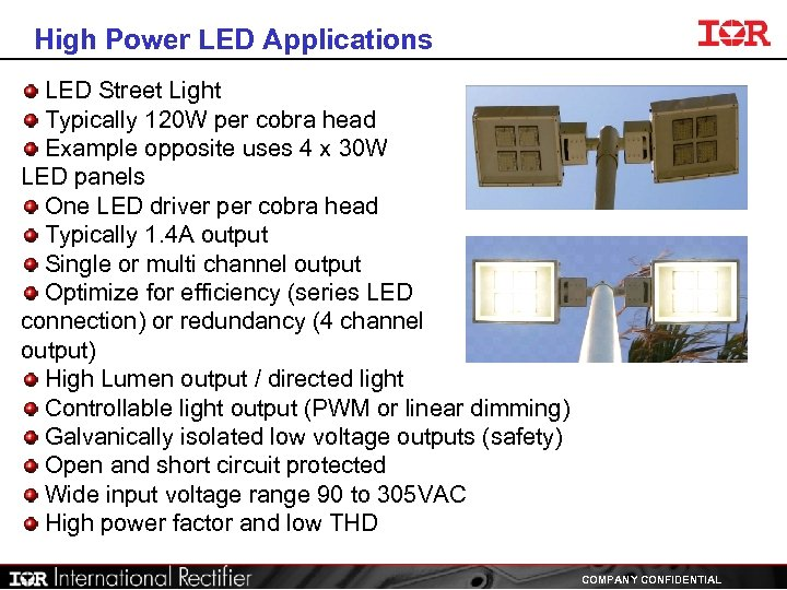 High Power LED Applications LED Street Light Typically 120 W per cobra head Example