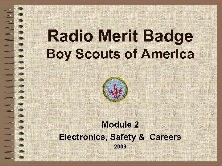 Radio Merit Badge Boy Scouts of America Module 2 Electronics, Safety & Careers 2009