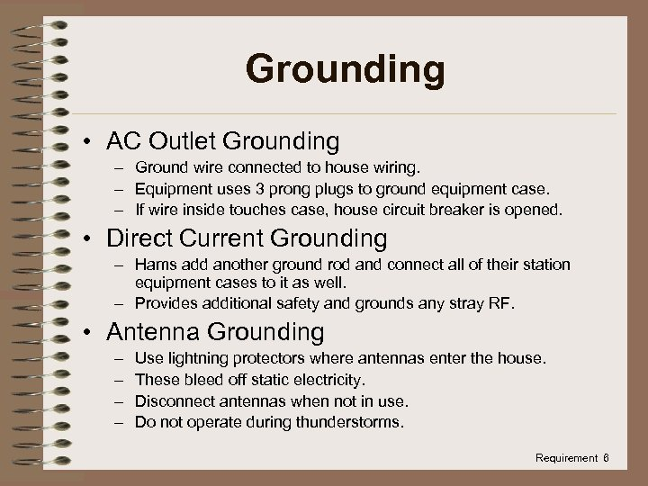 Grounding • AC Outlet Grounding – Ground wire connected to house wiring. – Equipment
