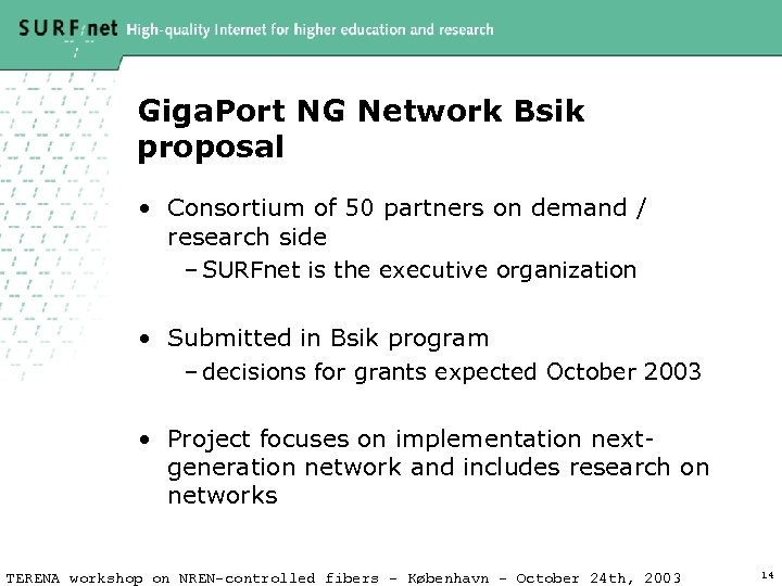 Giga. Port NG Network Bsik proposal • Consortium of 50 partners on demand /