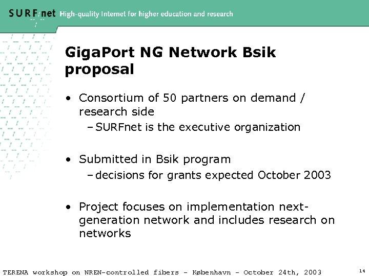 Giga. Port NG Network Bsik proposal • Consortium of 50 partners on demand /