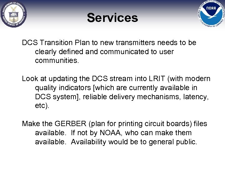 Services DCS Transition Plan to new transmitters needs to be clearly defined and communicated
