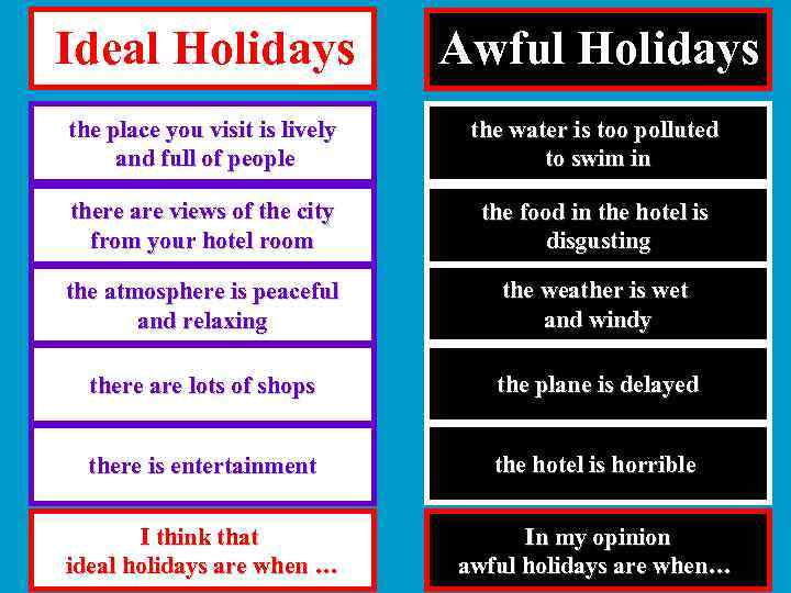 Ideal Holidays Awful Holidays the place you visit is lively and full of people