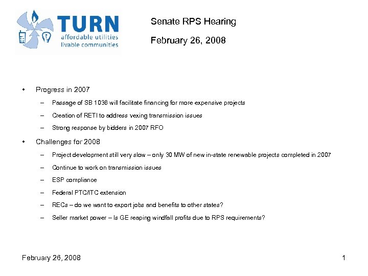 Senate RPS Hearing February 26, 2008 • Progress in 2007 – – Creation of