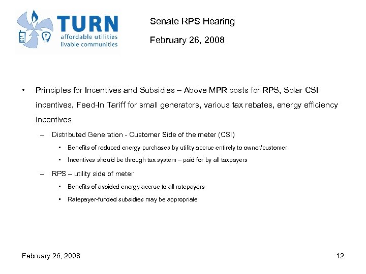 Senate RPS Hearing February 26, 2008 • Principles for Incentives and Subsidies – Above