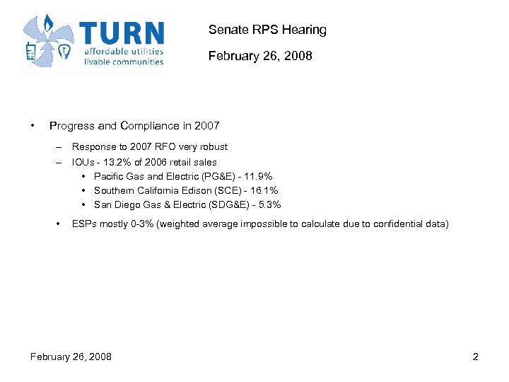 Senate RPS Hearing February 26, 2008 • Progress and Compliance in 2007 – Response