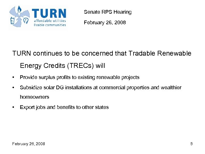 Senate RPS Hearing February 26, 2008 TURN continues to be concerned that Tradable Renewable