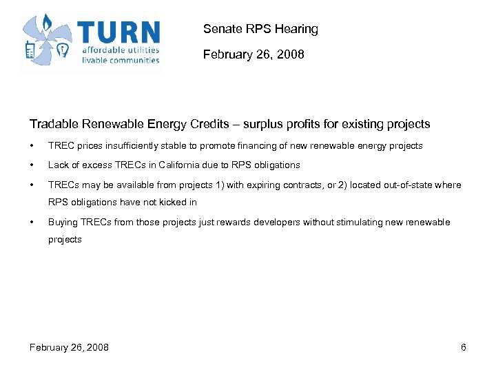 Senate RPS Hearing February 26, 2008 Tradable Renewable Energy Credits – surplus profits for