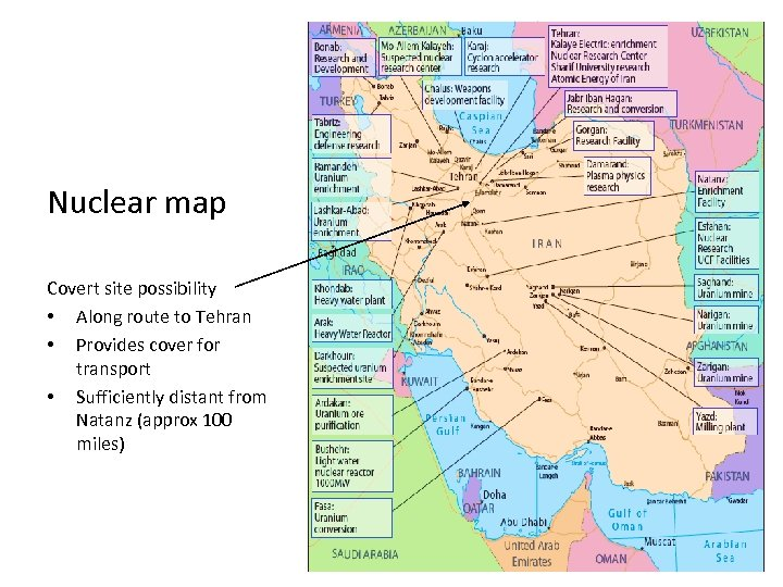 Nuclear map Covert site possibility • Along route to Tehran • Provides cover for