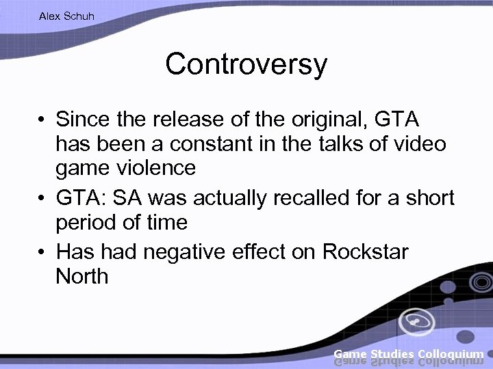 Alex Schuh Controversy • Since the release of the original, GTA has been a