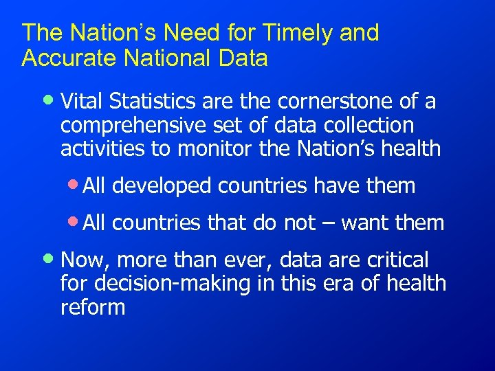 The Nation's Need for Timely and Accurate National Data • Vital Statistics are the