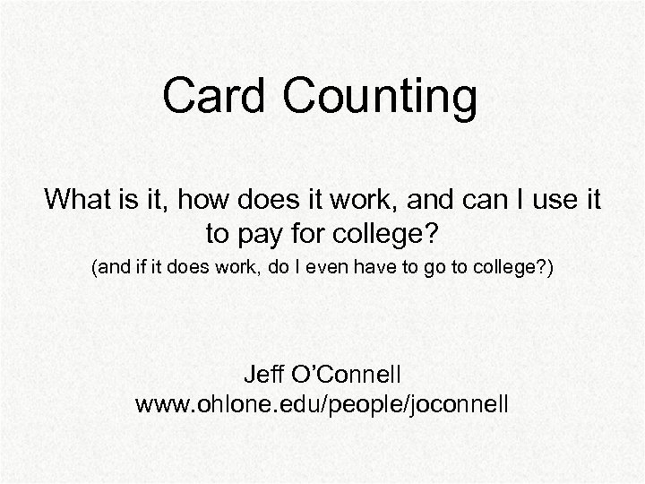 Card Counting What is it, how does it work, and can I use it
