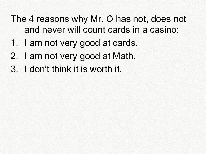 The 4 reasons why Mr. O has not, does not and never will count