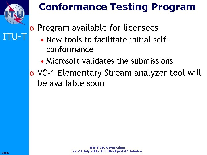 Conformance Testing Program o Program available for licensees ITU-T • New tools to facilitate