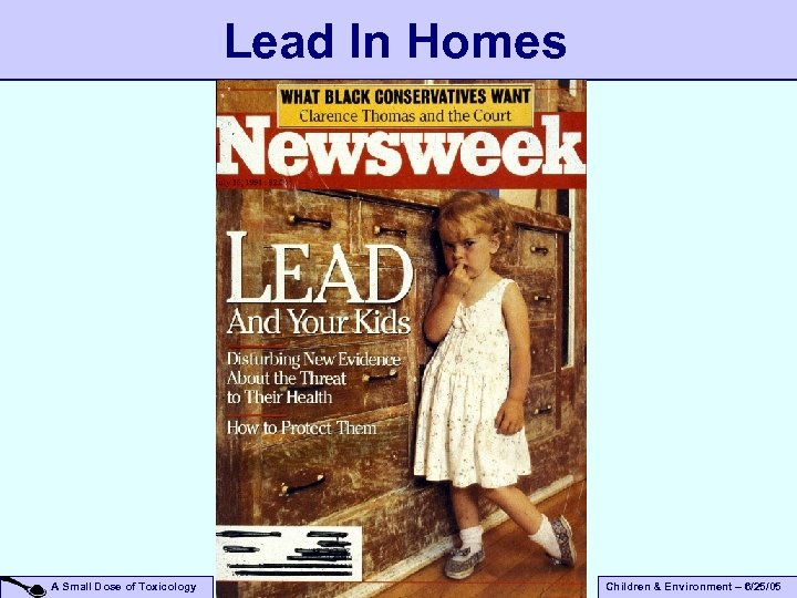 Lead In Homes A Small Dose of Toxicology Children & Environment – 6/25/05