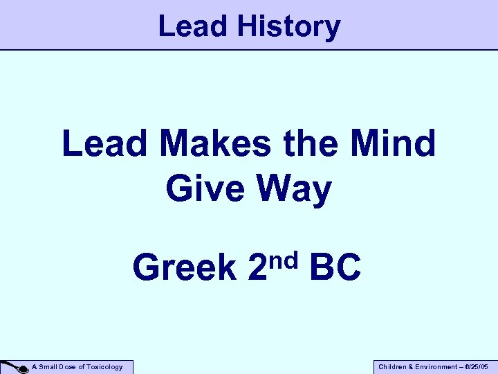 Lead History Lead Makes the Mind Give Way nd BC Greek 2 A Small
