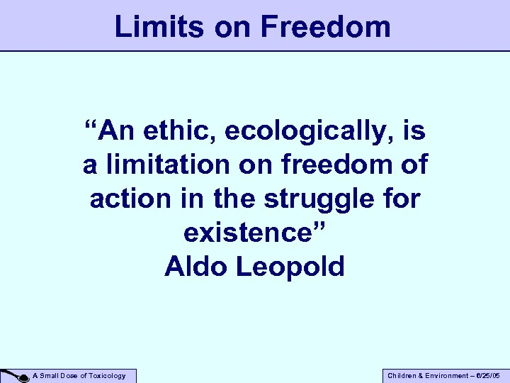 """Limits on Freedom """"An ethic, ecologically, is a limitation on freedom of action in"""