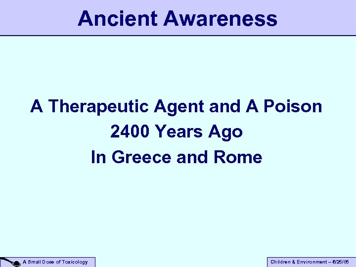 Ancient Awareness A Therapeutic Agent and A Poison 2400 Years Ago In Greece and