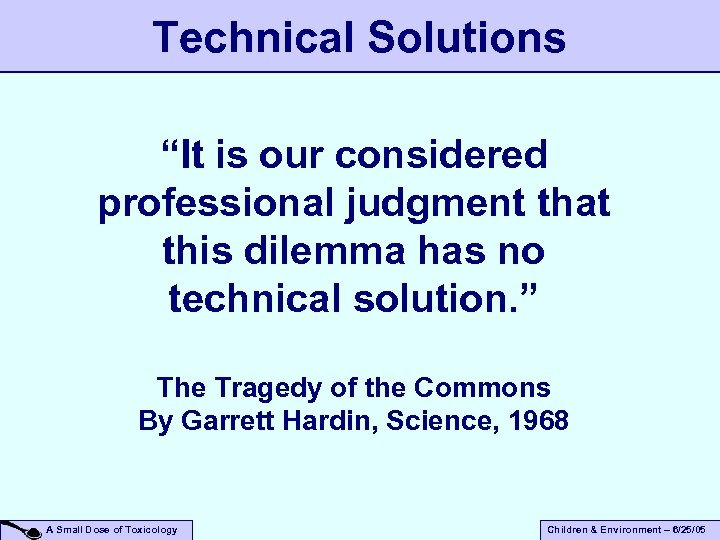 """Technical Solutions """"It is our considered professional judgment that this dilemma has no technical"""
