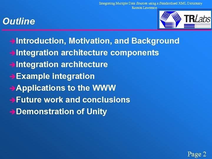 Integrating Multiple Data Sources using a Standardized XML Dictionary Ramon Lawrence Outline èIntroduction, Motivation,