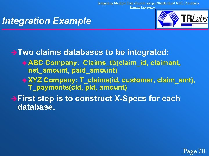 Integrating Multiple Data Sources using a Standardized XML Dictionary Ramon Lawrence Integration Example èTwo