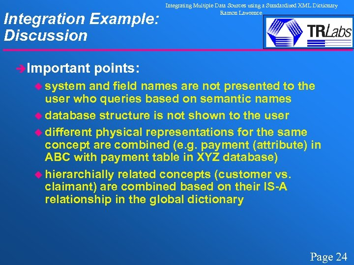 Integration Example: Discussion èImportant Integrating Multiple Data Sources using a Standardized XML Dictionary Ramon