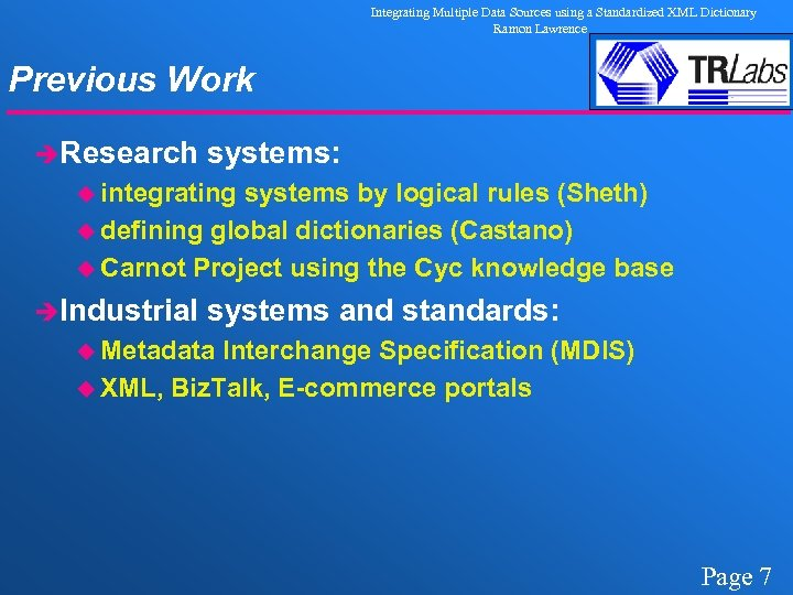Integrating Multiple Data Sources using a Standardized XML Dictionary Ramon Lawrence Previous Work èResearch