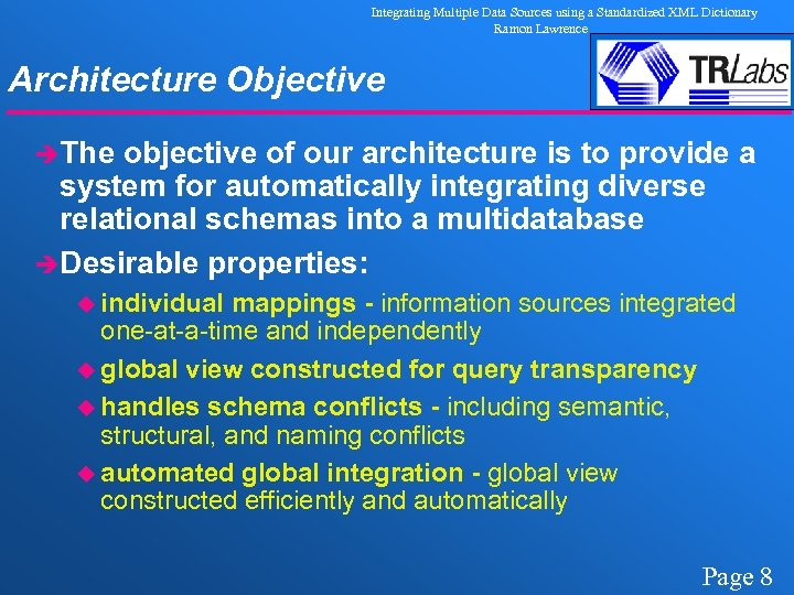 Integrating Multiple Data Sources using a Standardized XML Dictionary Ramon Lawrence Architecture Objective èThe