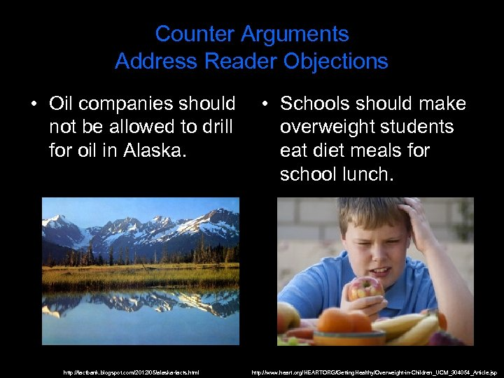 Counter Arguments Address Reader Objections • Oil companies should not be allowed to drill