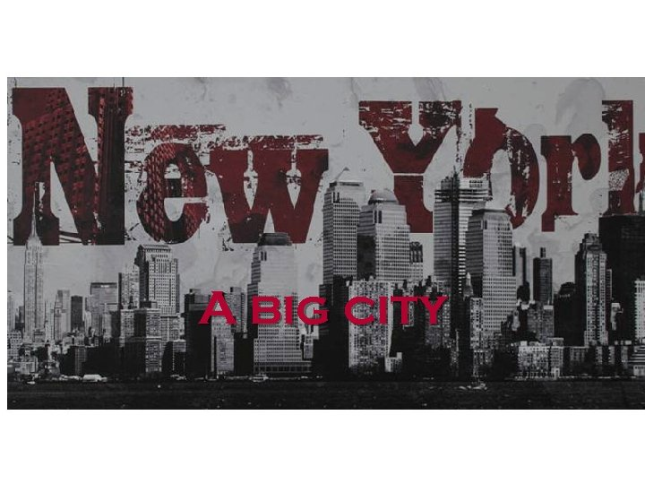 New York A big city
