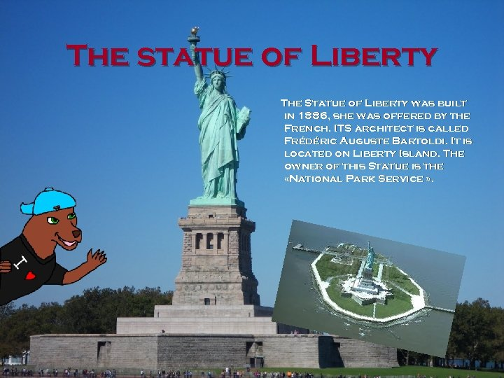 The statue of Liberty The Statue of Liberty was built in 1886, she was