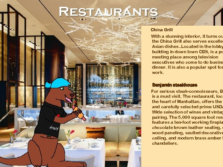 Restaurants China Grill With a stunning interior, it turns ou the China Grill also