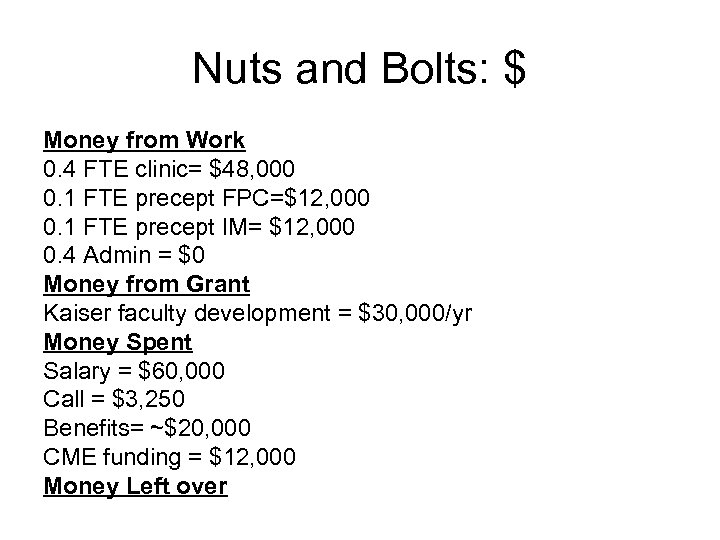 Nuts and Bolts: $ Money from Work 0. 4 FTE clinic= $48, 000 0.