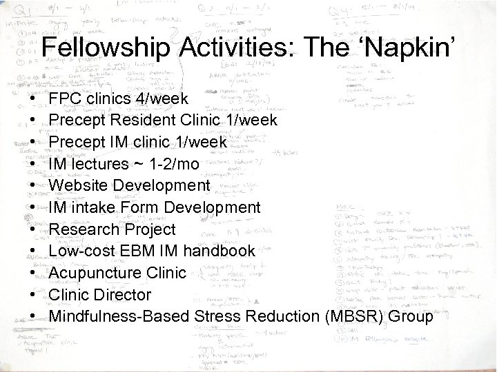Fellowship Activities: The 'Napkin' • • • FPC clinics 4/week Precept Resident Clinic 1/week