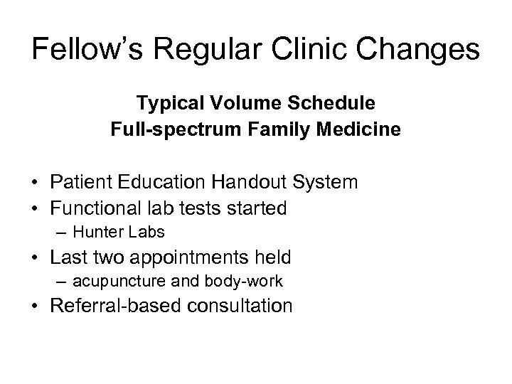 Fellow's Regular Clinic Changes Typical Volume Schedule Full-spectrum Family Medicine • Patient Education Handout