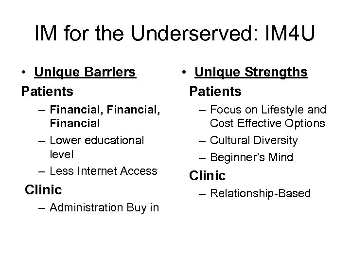 IM for the Underserved: IM 4 U • Unique Barriers Patients – Financial, Financial