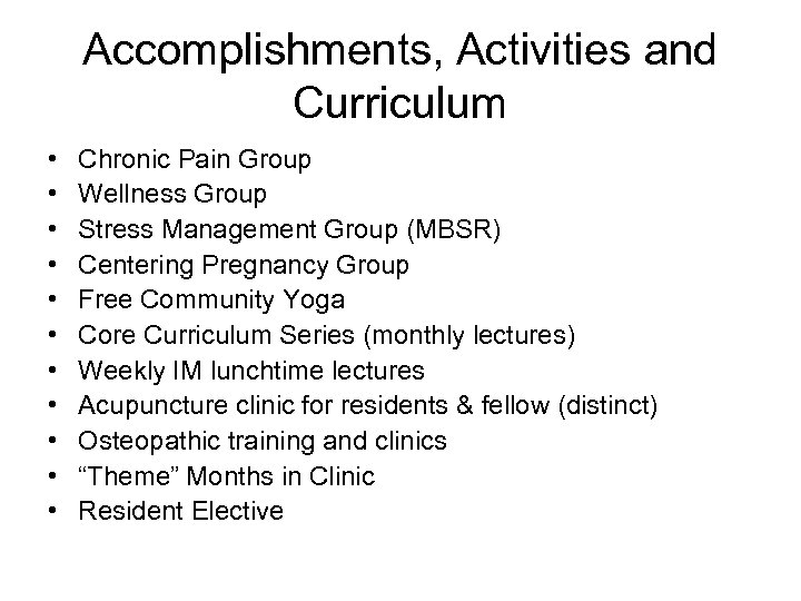 Accomplishments, Activities and Curriculum • • • Chronic Pain Group Wellness Group Stress Management