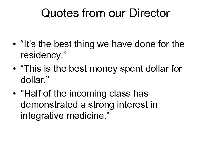 """Quotes from our Director • """"It's the best thing we have done for the"""