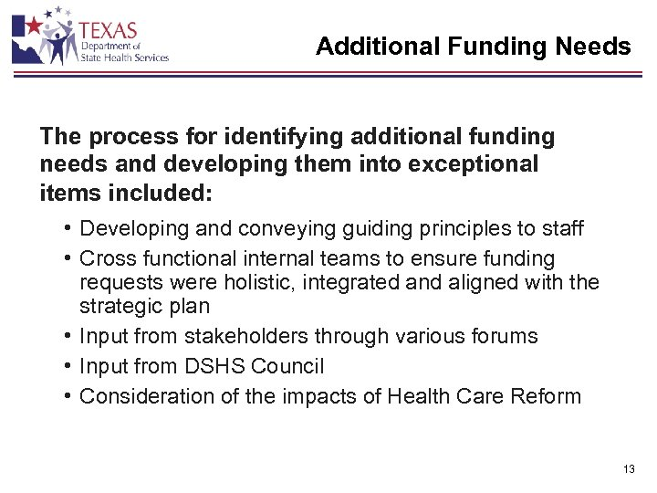 Additional Funding Needs The process for identifying additional funding needs and developing them into