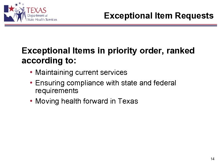 Exceptional Item Requests Exceptional Items in priority order, ranked according to: • Maintaining current