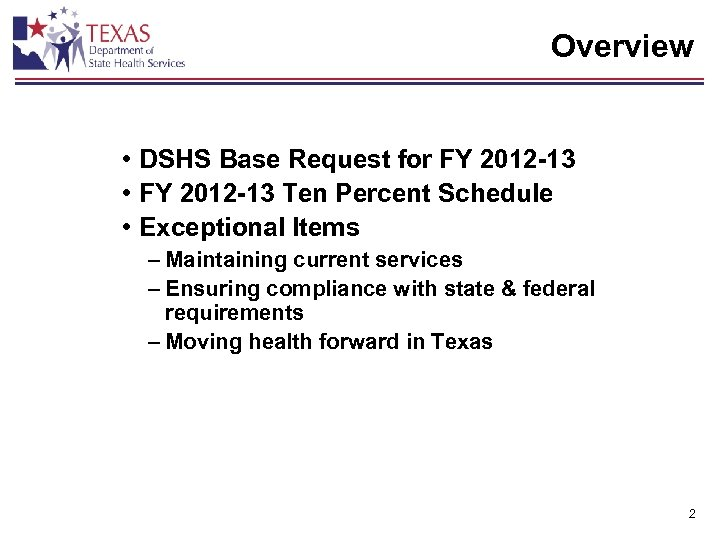 Overview • DSHS Base Request for FY 2012 -13 • FY 2012 -13 Ten