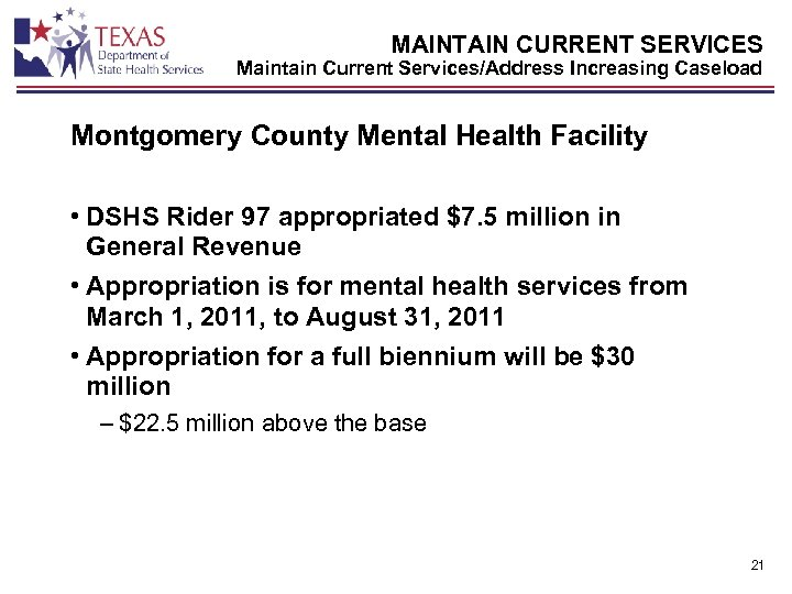 MAINTAIN CURRENT SERVICES Maintain Current Services/Address Increasing Caseload Montgomery County Mental Health Facility •